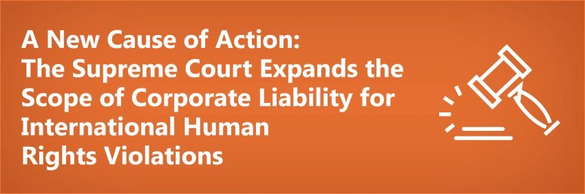 A New Cause of Action: The Supreme Court Expands the Scope of Corporate Liability for International Human Rights Violations