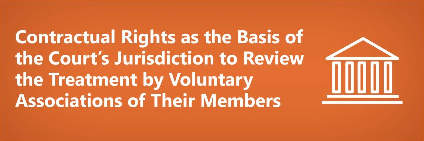 Contractual Rights as the Basis of the Court's Jurisdiction to Review the Treatment by Voluntary Associations of Their Members
