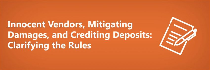 Innocent Vendors, Mitigating Damages, and Crediting Deposits: Clarifying the Rules