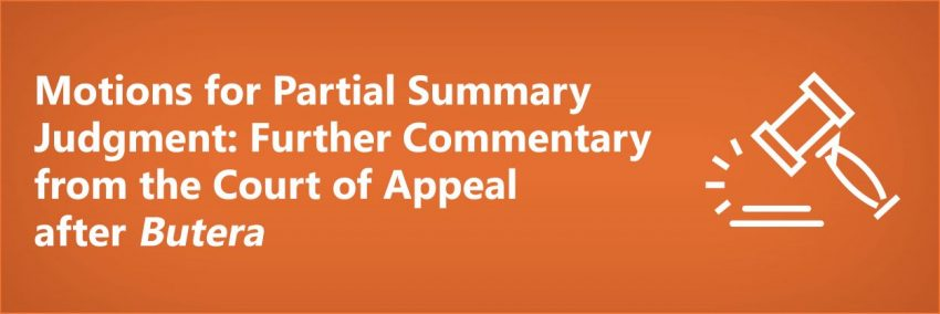 Motions for Partial Summary Judgment: Further Commentary from the Court of Appeal after Butera