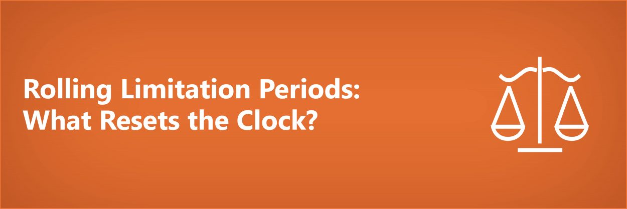 Rolling Limitation Periods: What Resets the Clock?