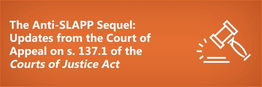 The Anti-SLAPP Sequel: Updates from the Court of Appeal on s. 137.1 of the Courts of Justice Act